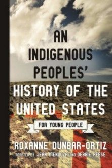 November: An Indigenous Peoples' History of the United States for Young People by Roxanne Dunbar-Ortiz, adapted by Jean Mendoza and Debbie Reese